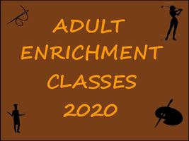 Adult Enrichment Classes Available